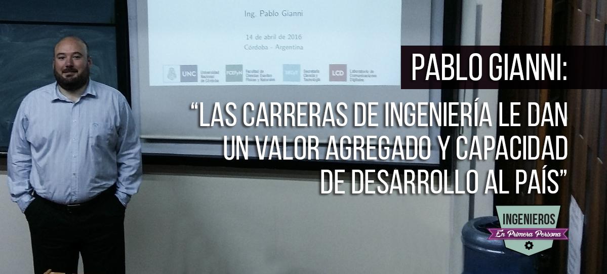 Ingeniero en Primera Persona Pablo Gianni